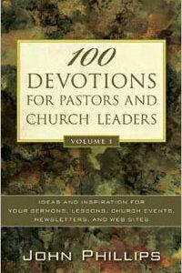 100 Devotions For Pastors & Church Leaders: Volume 1