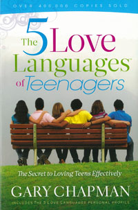 5 Love Languages of Teenagers: The Secret to Loving Teens