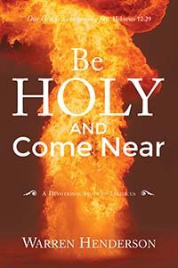Be Holy and Come Near: A Devotional Study of Leviticus