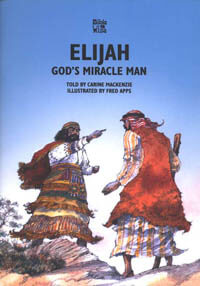 Elijah Gods Miracle Man (Bible Wise Series)