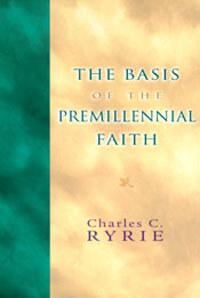 Basis of the Premillennial Faith  ECS