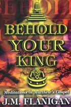 Behold Your King: Meditations in Matthews Gospel