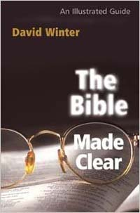 Bible Made Clear: An Illustrated Guide