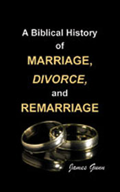 Biblical History of Marriage, Divorce, and Remarriage