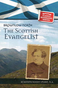 Brownlow North The Scottish Evangelist CLASSIC BIOGRAPHY SER