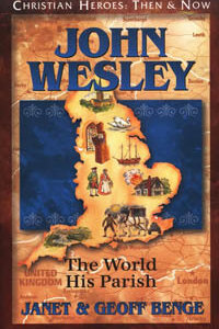 C.H. John Wesley The World His Parish