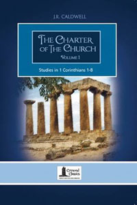 Charter Of The Church Volume 1 (Commentary - Corinthians)