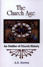 Church Age: An Outline of Church History, The