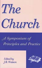 Church, The (A Symposium Of Principles And Practices  )