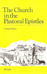 Church in the Pastoral Epistles, The
