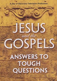 DVD Jesus and the Gospels Answers to tough Questions
