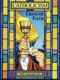 DVD Catholicism: Crisis of Faith
