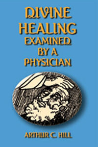 Divine Healing: Examined by a Physician