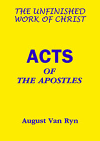 Acts The Unfinished Work of Christ Acts Of The Apostles ECS