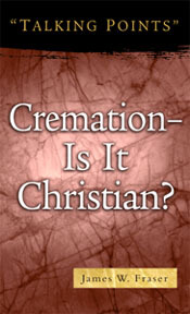 Cremation Is it Christian? (booklet)  ECS