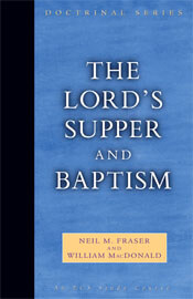Lords Supper and Baptism (Doctrinal Series)  ECS