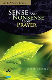 Sense and Nonsense About Prayer  ECS