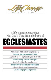 Ecclesiastes (Life Change Series Bible Study)