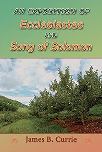 Exposition of Ecclesiastes & Song of Solomon