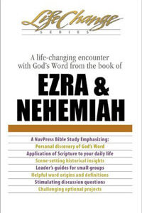 Ezra and Nehemiah (Life Change Series Bible Study)