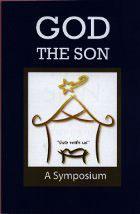 God the Son: A Symposium