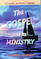 Gospel and Its Ministry CLASSIC REPRINT SERIES