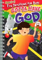 Gotta Have God Vol 1: Devotions for Boys Ages 2-5