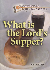 Honest Questions What Is The Lords Supper?