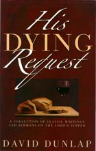 His Dying Request The Lords Supper