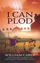 I Can Plod (William Carey & The Early Years)