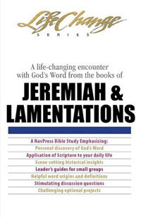 Jeremiah & Lamentations (Life Change Series Bible Study)