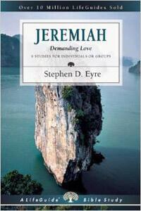 Jeremiah: Demanding Love (LifeGuide Bible Study)