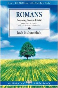 Romans Becoming New in Christ (LifeGuide Bible Study)