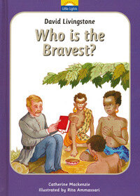 David Livingstone Who Is The Bravest? Little Lights Series