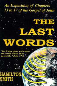 Last Words, The: John 13 - 17