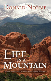 Life is a Mountain Gods Faithfulness in the life D Norbie