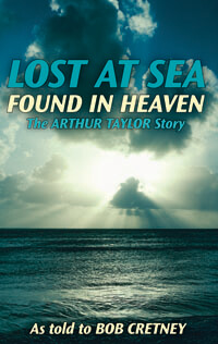 Lost at Sea Found in Heaven (Arthur Taylor Story)