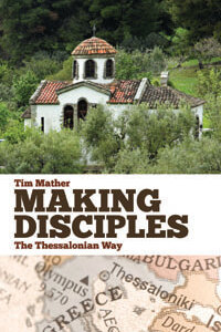Making Disciples the Thessalonian Way