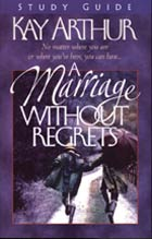 Marriage Without Regrets Study Guide, A