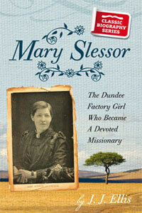Mary Slessor CLASSIC BIOGRAPHY SERIES