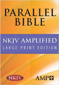 NKJV AMPLIFIED Parallel Bible Large Print Edition