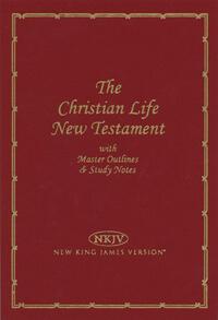 NKJV Christian Life New Testament