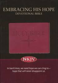 NKJV Embracing His Hope Devotional Bible*