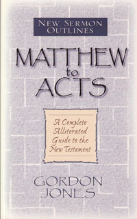 New Sermon Outlines: Matthew - Acts