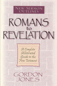 New Sermon Outlines: Romans - Revelation