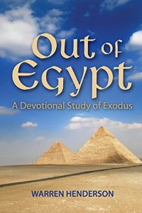 Out of Egypt A Devotional Study of Exodus HC