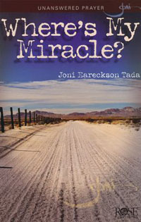 Pamphlet: Wheres My Miracle? Unanswered Prayer
