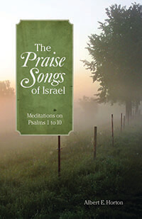 Praise Songs of Israel: Study of Psalms 1-10