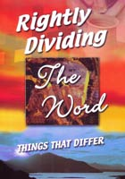 Rightly Dividing the Word: Things that Differ