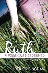 Ruth A Foreigner Redeemed (Amidst Alien Corn)